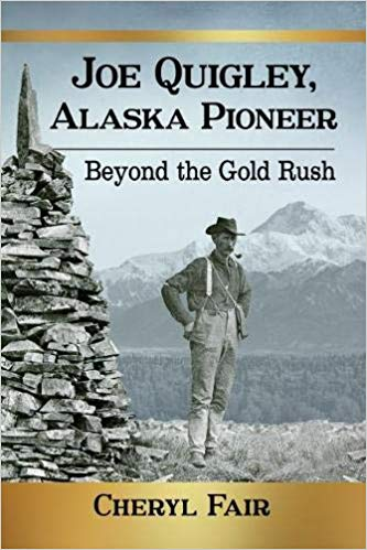 Joe Quigley, Alaska Pioneer ~ Beyond the Gold Rush book cover