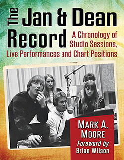 Book cover: The Jan & Dean Record A Chronology of Studio Sessions, Live Performances and Chart Positions(McFarland & Co.)