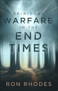 Ron Rhodes: Spiritual Warfare in the End Times book cover