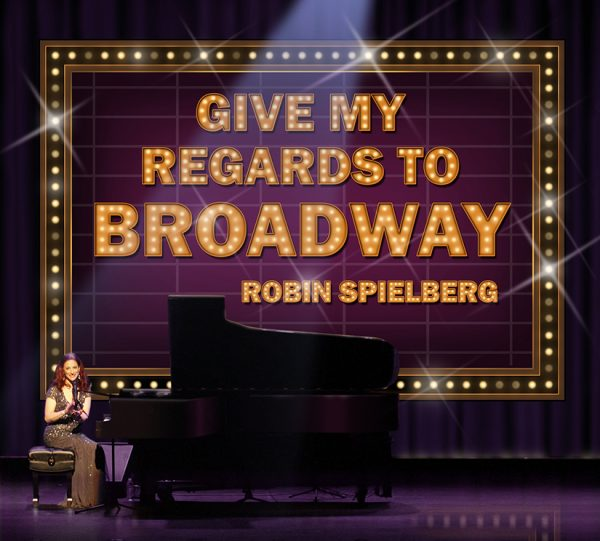 The Impossible Dream - Give My Regards To Broadway (credit Larry Kosson)