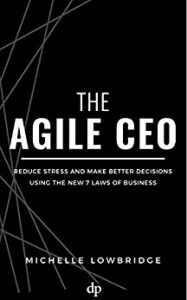 The Agile CEO by Michelle Lowbridge