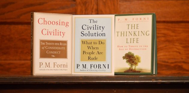 P.M. Forni published several books inclucing Chosing Civility, The Civility Solution, and The Thinking Life. (Anthony C. Hayes)