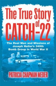 The True Story of Catch-22 by Patricia Chapman Meder